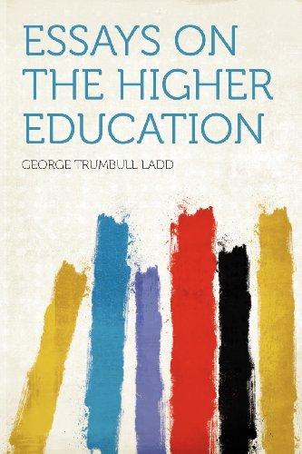 Bull Moose George Trumbull Ladd Essays On The Higher Education George Trumbull Ladd Essays On The Higher Education