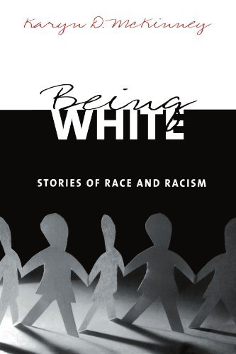 Karyn D. Mckinney Being White Stories Of Race And Racism