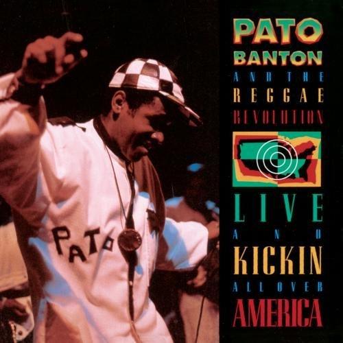 Pato Banton/Live & Kickin' All Over Americ