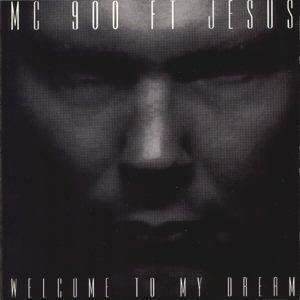 mc-900-ft-jesus-welcome-to-my-dream