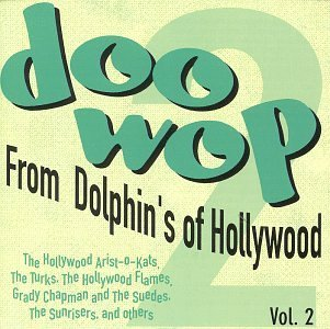Doo Wop From Dolphin's Vol. 2 Doo Wop From Dolphin's Turks Hollywood Flames 5 Bars Doo Wop From Dolphin's