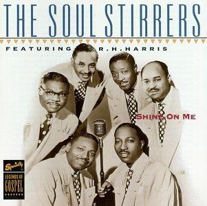 Soul Stirrers/Shine On Me