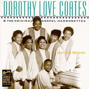Dorothy Love Coates Get On Board