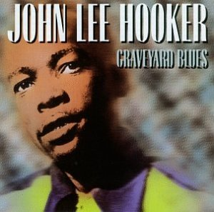 John Lee Hooker Graveyard Blues