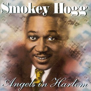Smokey Hogg Angels In Harlem