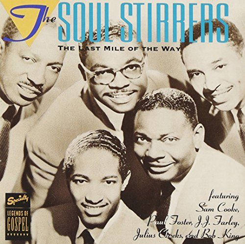 Soul Stirrers Last Mile Of The Way