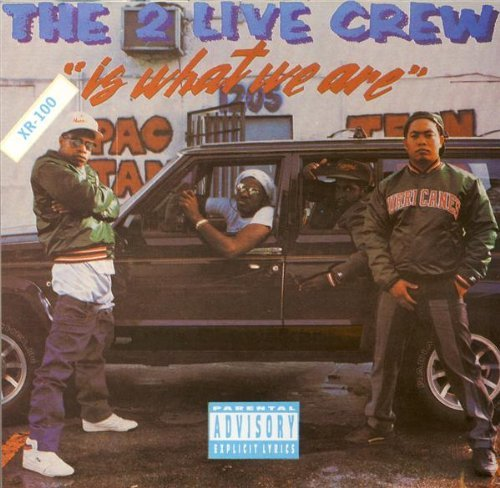 2 Live Crew/2 Live Crew Is What We Are@Explicit Version