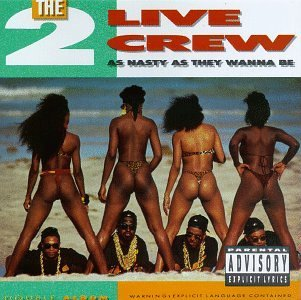 2 Live Crew/As Nasty As They Want To Be@Explicit Version