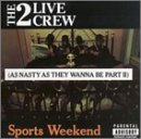 2 Live Crew/Sports Weekend@Explicit Version