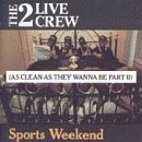 2 Live Crew Sports Weekend Clean Version
