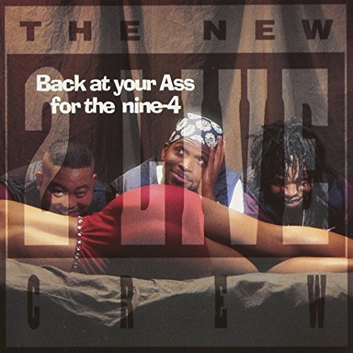 2 Live Crew Back At Your Ass For The Nine Clean Version
