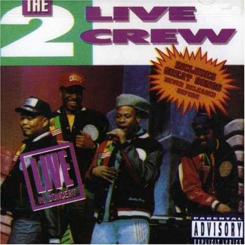 2 Live Crew/Live In Concert@Explicit Version