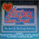 Great Rock & Roll Love Song Best Of The Early Rock Era Boone Marcels Shirelles Avalon Great Rock & Roll Love Songs