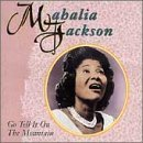 Mahalia Jackson Go Tell It On The Mountain