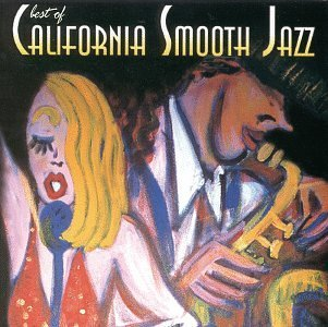 Best Of California Smooth J Best Of California Smooth Jazz Winston Randi Wolfer Mathieson Boardman Zunigar
