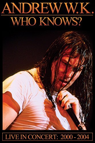 Andrew W.K. Who Knows Live 1992 2004 Nr