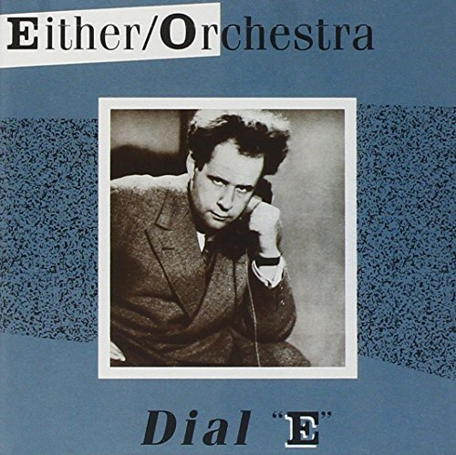 Either Orchestra Dial E' For Either Orchestra