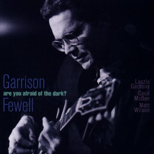 Garrison Fewell Are You Afraid Of The Dark?