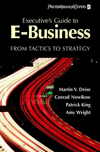 Martin V. Deise Executive's Guide To E Business From Tactics To Strategy