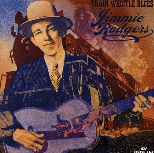 Jimmie Rodgers Train Whistle Blues