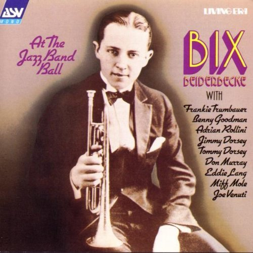 Bix Beiderbecke At The Jazz Band Ball