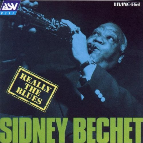 Sidney Bechet Really The Blues