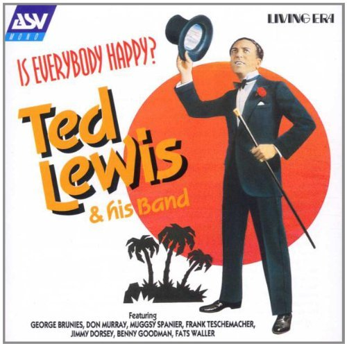 Ted Lewis Is Everybody Happy?