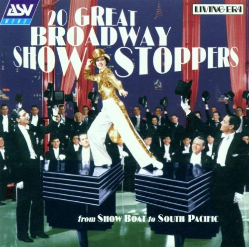20 Great Broadway Showstoppers 20 Great Broadway Showstoppers Annie Get Your Gun Brigadoon Ol'man River Finian's Rainbow