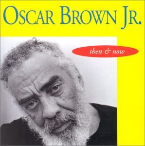 Oscar Jr. Brown Then & Now