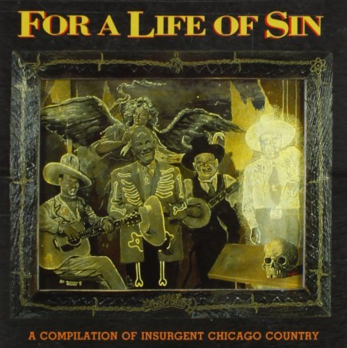 For A Life Of Sin Vol. 1 Insurgent Country For Moonshine Willy O'bannon Fulks Swollen Spleens