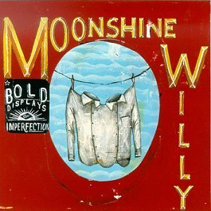 Moonshine Willy Bold Displays Of Imperfection