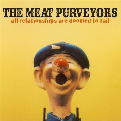 Meat Purveyors All Relationships Are Doomed T