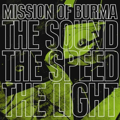 Mission Of Burma Sound The Speed The Light