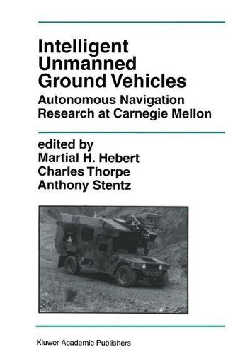 Martial H. Hebert Intelligent Unmanned Ground Vehicles Autonomous Navigation Research At Carnegie Mellon 1997