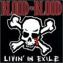 Blood For Blood Livin' In Exile