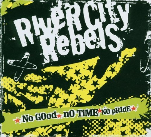 River City Rebels No Good No Time No Pride