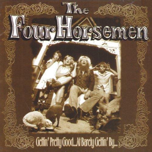 Four Horsemen/Gettin' Pretty Good At Barely