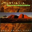 David Antony Clark Australia Beyond The Dreamtime