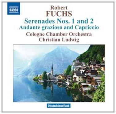 R. Fuchs Serenades Nos. 1 & 2 Ludwig Cologne Chamber Orchest