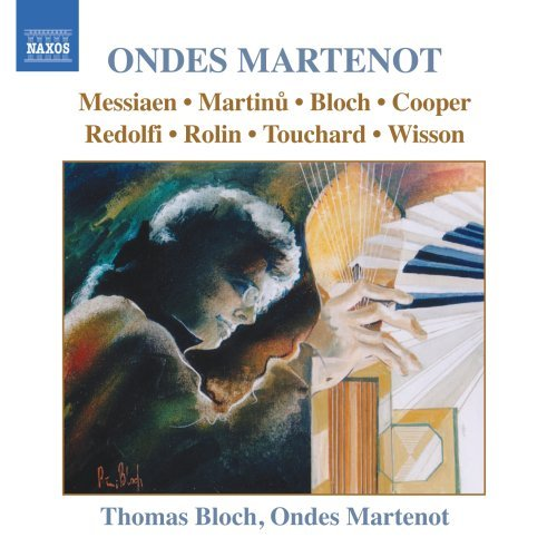 Music For Ondes Martenot Music For Ondes Martenot Messianen Bloch Wisson Redolfi Coooper Martinu