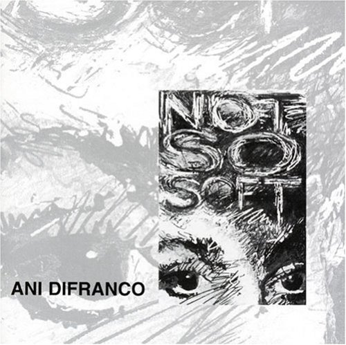 Ani Difranco Not So Soft