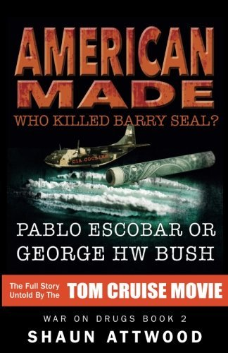 Shaun Attwood American Made Who Killed Barry Seal? Pablo Escobar Or George Hw