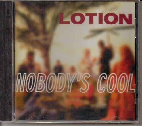 Lotion Nobody's Cool