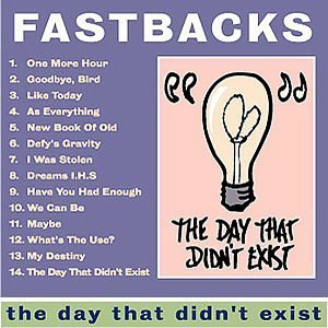 Fastbacks Day That Didn't Exist