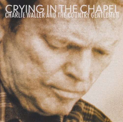 Charlie & Country Gentl Waller Crying In The Chapel