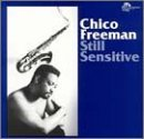 Chico Freeman Still Sensitive