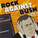 Rock Against Bush Vol. 2 Rock Against Bush Green Day Rancid Unseen Dropkick Murphys Lagwagon