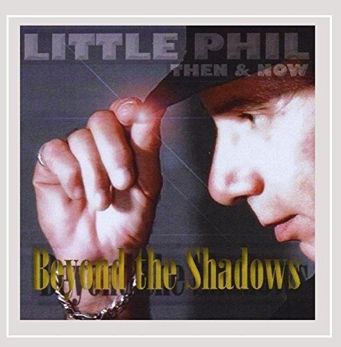 little-phil-beyond-the-shadows-then-now