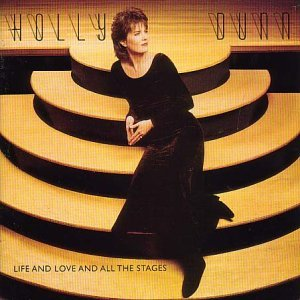Holly Dunn Life & Love & All The Stages
