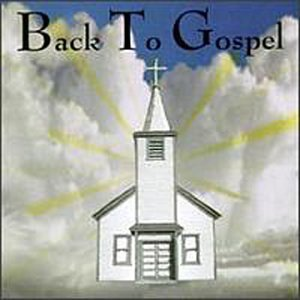 Back To Gospel Back To Gospel Gaye Voices Of Light Williams L.A. Mass Choir Jackson 5